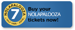 Buy Nolapalooza Tickets Now!